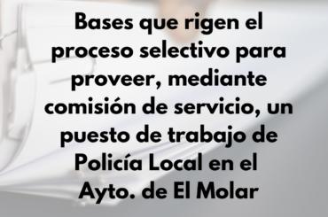 Publicadas las bases que han de regir el proceso selectivo para proveer, mediante comisión de servicio, un puesto de trabajo de Policía Local