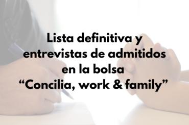 """Lista definitiva y entrevistas de admitidos en la bolsa """"Concilia, work & family"""""""