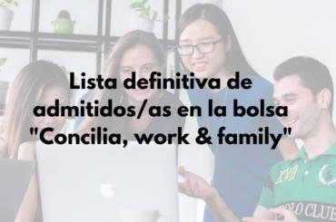 """Lista definitiva de admitidos/as en la bolsa """"Concilia, Work & Family"""""""